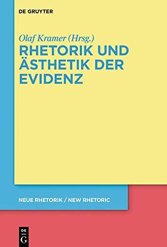 Rhetorik und Ästhetik der Evidenz (neue rhetorik / new rhetoric, Band 30)