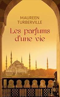 Les parfums d'une vie par Maureen Turberville