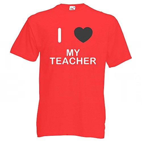 I Love My Teacher - T-Shirt Rot