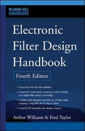 Electronic Filter Design Handbook [With CDROM] (McGraw-Hill Handbooks)