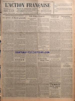 ACTION FRANCAISE (L') [No 357] du 22/12/1928 - PAR LE VOL - LE CHANTAGE ET L'ASSASSINAT - LA PRESSE DE SURETE GENERALE PAR LEON DAUDET - ECHOS - LE LYS ROYAL - LA POLITIQUE - DE LA MINISTRIFICATION D'HENNESSY - ATTENTAT A LA PRUSSIENNE - LA DEMANDE DE SCRUTIN - L'ADRESSE EN FAVEUR DES CONGREGATIONS MISSIONNAIRES - LE MILLION PAR CHARLES MAURRAS - UN NOUVEAU CRIME POLITIQUE A PARIS - LE QUARTIER LATIN EN ETAT DE SIEGE - QUARANTE-NEUF ARRESTATIONS PAR MAURICE PUJO - LES MESURES DE POLICE - AUTONO