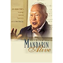 [(Keeping My Mandarin Alive: Lee Kuan Yew's Language Learning Experience)] [Author: Chua Chee Lay] published on (September, 2005)