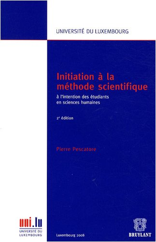 Initiation à la méthode scientifique : A l'intention des étudiants en sciences humaines par Pierre Pescatore