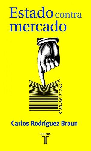 Estado contra mercado por Carlos Rodríguez Braun