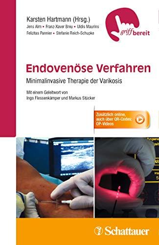 Endovenöse Verfahren: Minimalinvasive Therapie der Varikosis - griffbereit - Zusätzlich online, auch über QR-Codes: 11 OP-Videos - Verfahren Video