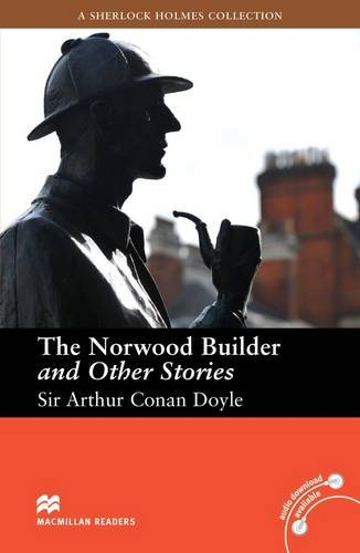 The Norwood Builder and Other Stories ( Sherlock Holmes ) ( Paperback with audio download ) (Macmillan Readers Intermediate)