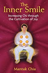 Inner Smile: Increasing Chi through the Cultivation of Joy Paperback