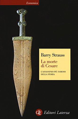 La morte di Cesare. L'assassinio più famoso della storia (Economica Laterza) por Barry Strauss