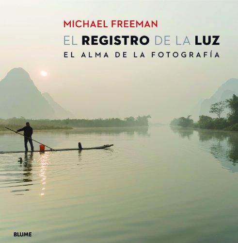 El registro de la luz por Michael Freeman