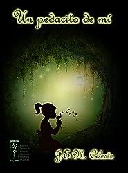Un pedacito de mí: 12 Relatos / Amor / Superación / Sueños / Esperanzas