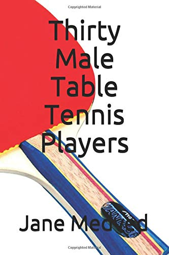 Thirty Male Table Tennis Players por Jane Medved