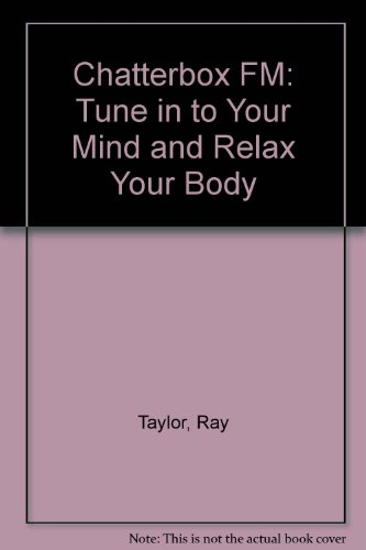 Chatterbox FM: Tune in to Your Mind and Relax Your Body Fm-tune