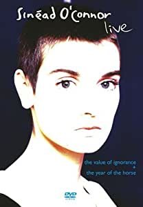 Sinead O' Connor - Live: The Value of Ignorance + The Year of the Horse