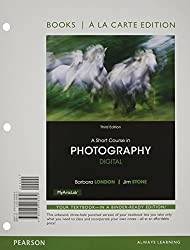 A Short Course in Photography: Digital; Books a La Carte Edition