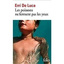 Les poissons ne ferment pas les yeux de Erri De Luca ,Danièle Valin (Traduction) ( 14 novembre 2014 )