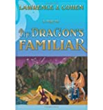 [( The Dragon's Familiar )] [by: Lawrence J Cohen] [Oct-2008]