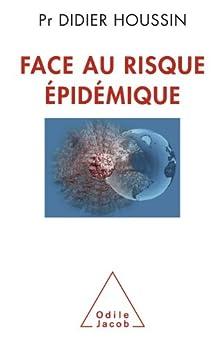 Face au risque épidémique par [Houssin, Didier]