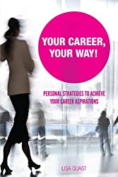 Your Career, Your Way: Personal Strategies to Achieve Your Career Aspirations (English Edition)