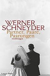 Partner, Paare, Paarungen: Erzählungen