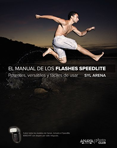 El manual de los flashes Speedlite (Photoclub) por Syl Arena