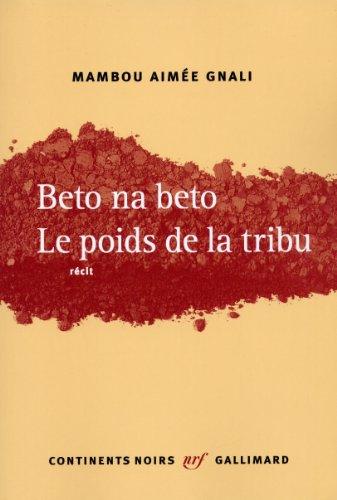 Beto na beto. Le poids de la tribu par Mambou-Aimée Gnali
