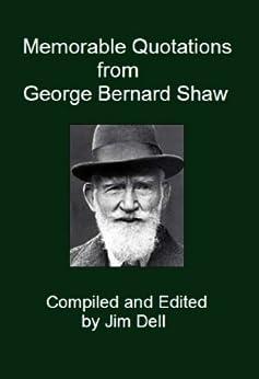 Memorable Quotations from George Bernard Shaw (English Edition) par [Shaw, George Bernard ]