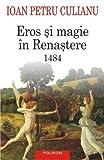 EROS SI MAGIE IN RENASTERE 1484 EDITIA 2015