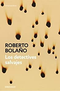 Los detectives salvajes par  Roberto Bolaño