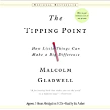 The Tipping Point: How Little Things Can Make a Big Difference by Malcolm Gladwell (2005-02-24)