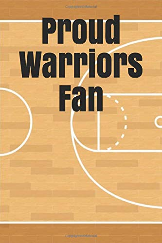 Proud Warriors Fan: An unofficial NBA basketball journal for your everyday needs por Jay Wilson