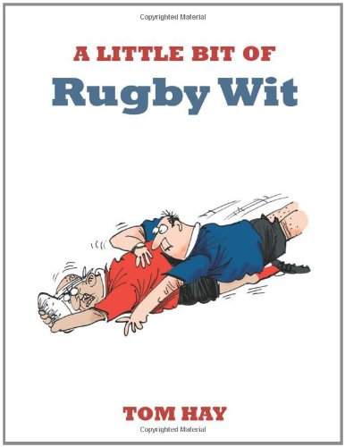 A Little Bit of Rugby Wit por Tom Hay