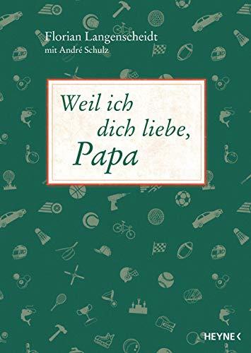 Weil ich dich liebe, Papa: Das persönliche Geschenk für einen ganz besonderen Menschen. Mit inspirierenden Texten und viel Platz zum Ausfüllen