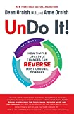 Undo It!: How Simple Lifestyle Changes Can Reverse Most Chronic Diseases - Dean Ornish M.D., Anne Ornish