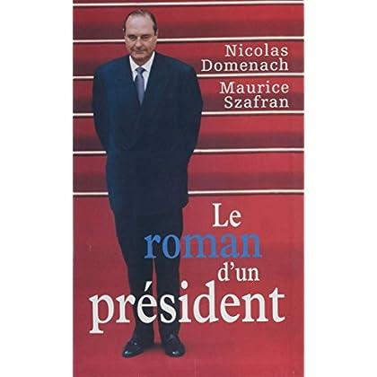 Le Roman d'un président (1): L'Humiliation, la résurrection, le reniement