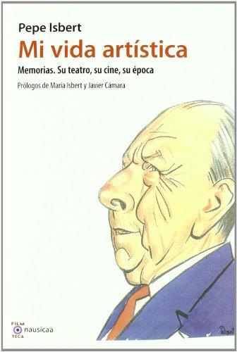 Mi Vida Artistica (Las letras de la filmoteca) por José Isbert