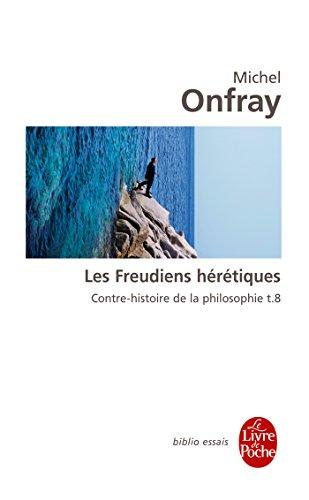 Contre-histoire de la philosophie tome 8 : Les Freudiens hérétiques: Contre-histoire de la philosophie t.8 (Biblio essais) por Michel Onfray