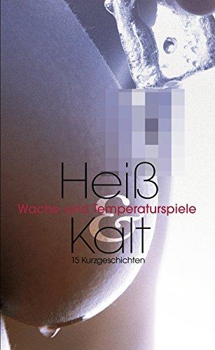 Heiß & Kalt: Wachs- und Temperaturspiele