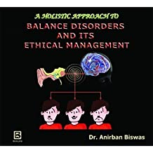 A HOLISTIC APPROACH TO BALANCE DISORDERS AND ITS ETHICAL MANAGEMENT