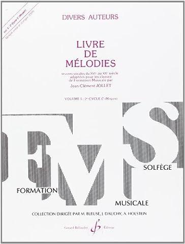 Livre de Mélodies, tome 5, 2è cycle C : Oeuvres