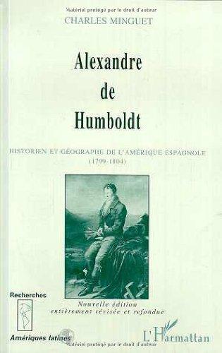 Alexandre de Humboldt: Historien et géographe de l'Amérique espagnole, 1799-1804