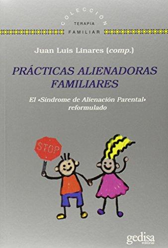 Prácticas Alienadoras Familiares (TERAPIA FAMILIAR) por Juan Luis Linares
