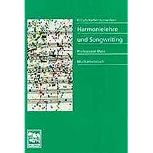Harmonielehre und Songwriting: Harmonielehre endlich verständlich. Musikarbeitsbuch: Professional Music Musikarbeitsbuch.