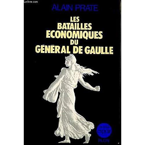 Les batailles économiques du général de Gaulle