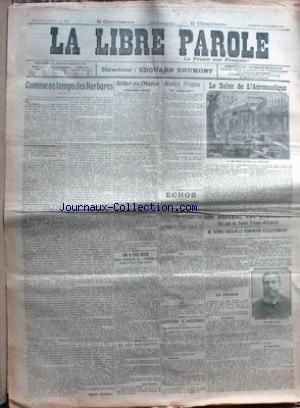 LIBRE PAROLE (LA) du 17/12/1911 - LE SALON DE L'AERONAUTIQUE - DENYS COCHIN ET LE TRAITE FRANCO- ALLEMAND - ON A CRU AVOIR RETROUVE LA JOCONDE.