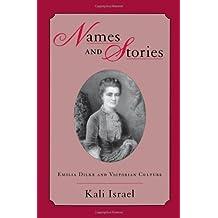 Names & Stories: Emilia Dilke & Victorian Culture: Emilia Dilke and Victorian Culture by Kali Israel (15-Oct-2002) Paperback