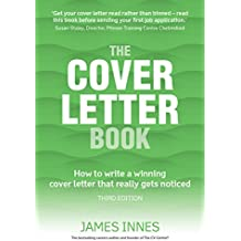 The Cover Letter Book: How to write a winning cover letter that really gets noticed (English Edition)