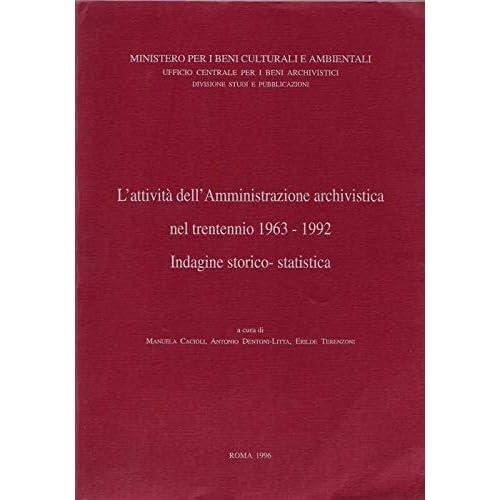 L'attività Dell'amministrazione Archivistica Nel Trentennio 1963-1992. Indagine Storico-Statistica