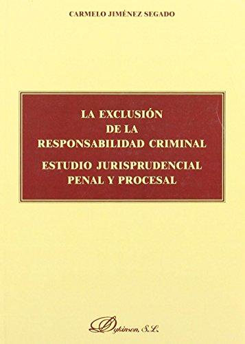 Exclusion de responsabilidad criminal, la de Carmelo Jimenez Segado (17 jun 2011) Tapa blanda