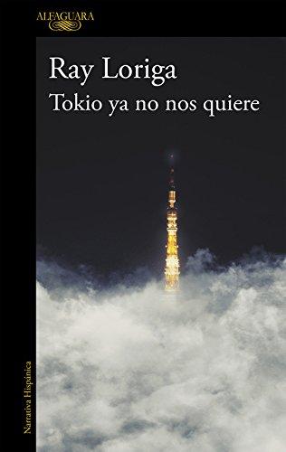 Descargar Libro Tokio ya no nos quiere (HISPANICA) de Ray Loriga