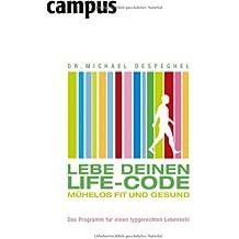 Lebe deinen Life-Code: Mühelos fit und gesund